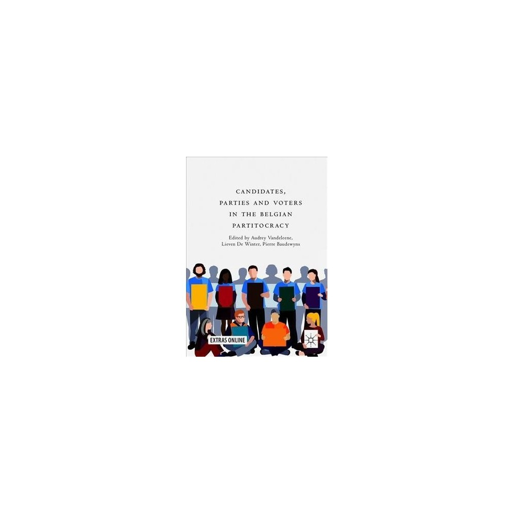 Candidates, Parties and Voters in the Belgian Partitocracy - (Hardcover)