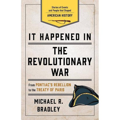 It Happened in the Revolutionary War - 2 Edition by Michael R Bradley  (Paperback)
