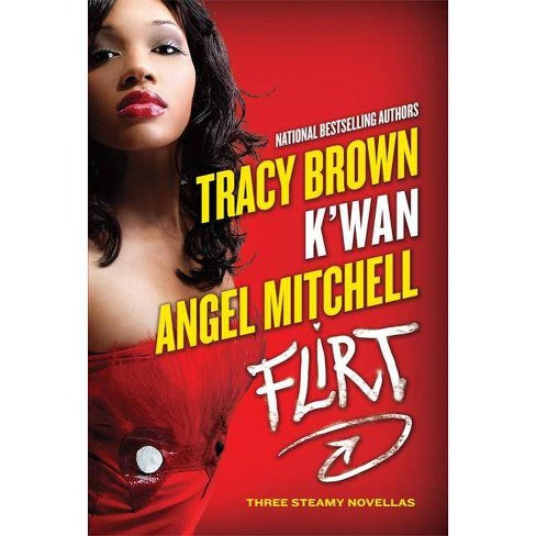 Flirt - by  Tracy Brown & K'Wan & Angel Mitchell (Paperback) - image 1 of 1