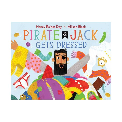 pirate jack gets dressed by nancy raines day school and library