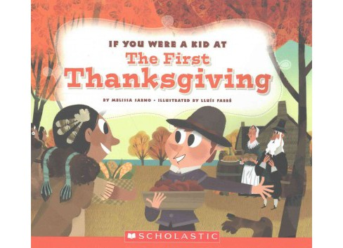If You Were a Kid at the First Thanksgiving Dinner (Paperback) (Melisa Sarno) - image 1 of 1