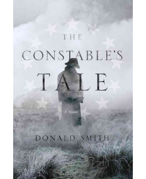 Constable's Tale : A Novel of Colonial America (Reprint) (Paperback) (Donald Smith) - image 1 of 1