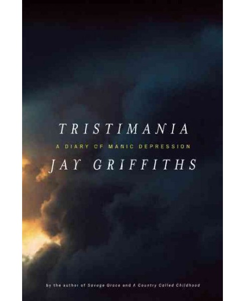 Tristimania : A Diary of Manic Depression (Hardcover) (Jay Griffiths) - image 1 of 1
