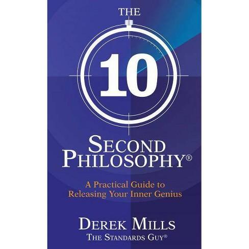 The 10 Second Philosophy - by  Derek Mills (Paperback) - image 1 of 1