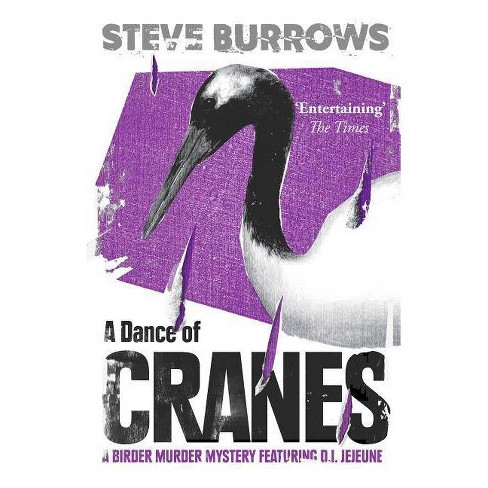A Dance of Cranes - (Birder Murder Mystery) by  Steve Burrows (Paperback) - image 1 of 1