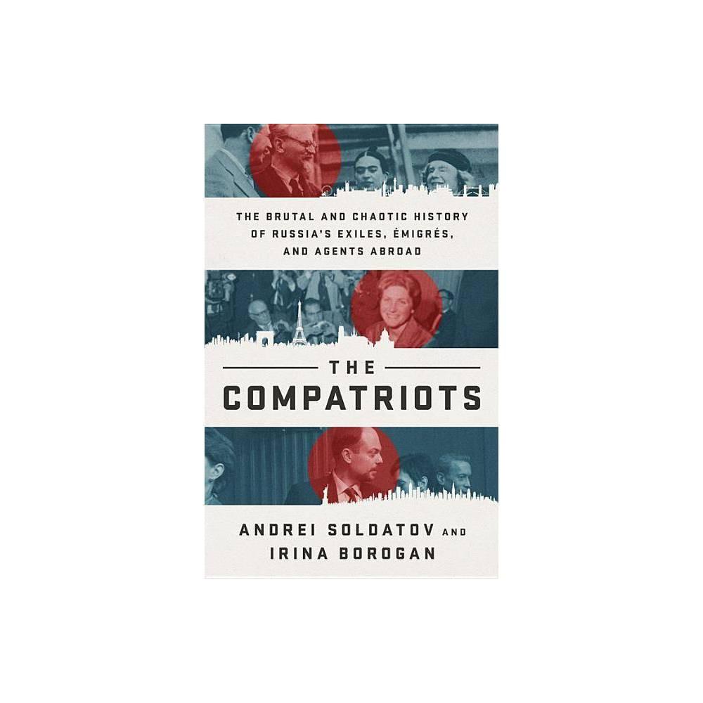 The Compatriots By Andrei Soldatov Irina Borogan Hardcover