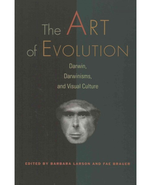Art of Evolution : Darwin, Darwinisms, and Visual Culture (Reprint) (Paperback) - image 1 of 1