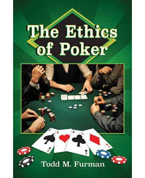 Ethics of Poker -  by Todd M. Furman (Paperback) - image 1 of 1
