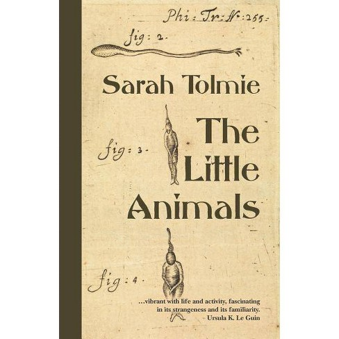 The Little Animals - by  Sarah Tolmie (Paperback) - image 1 of 1