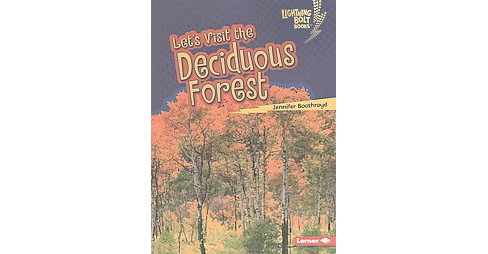 Let's Visit the Deciduous Forest (Reprint) (Paperback) (Jennifer Boothroyd) - image 1 of 1
