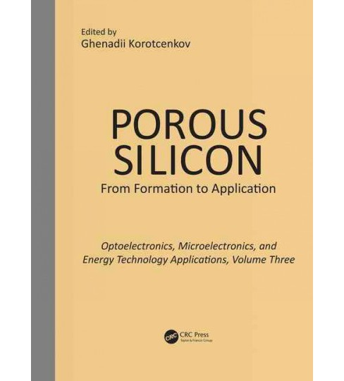 Porous Silicon : From Formation to Application: Optoelectronics, and Microelectronics, and Energy - image 1 of 1