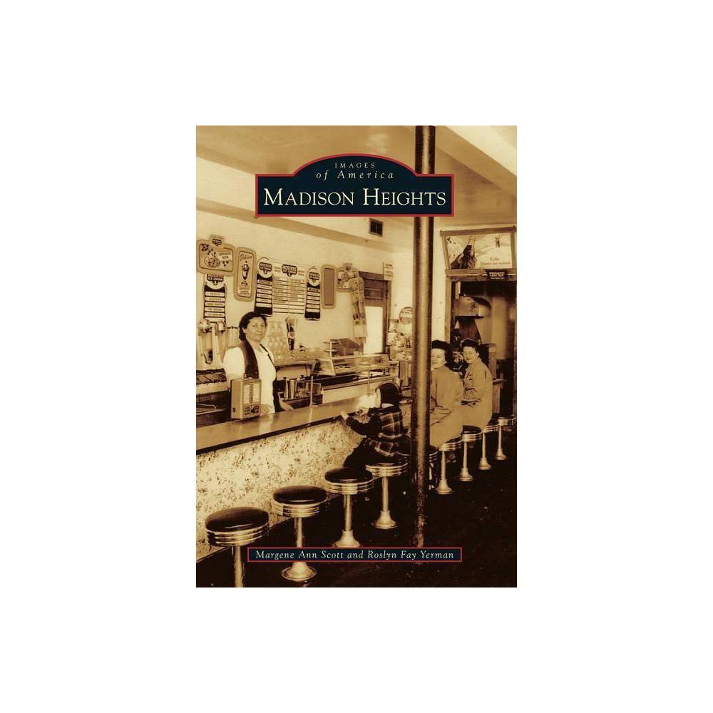 Madison Heights Images Of America Arcadia Publishing By Margene Ann Scott Roslyn Fay Yerman Paperback