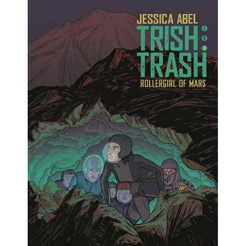 Trish Trash #3 - (Trish Trash Graphic Novels) by  Jessica Abel (Hardcover) - image 1 of 1
