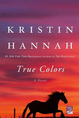 True Colors (Reprint) (Paperback) by Kristin Hannah