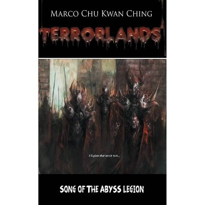 Song of the Abyss Legion - (Terrorlands) by  Marco Kwan Ching Chu (Paperback)