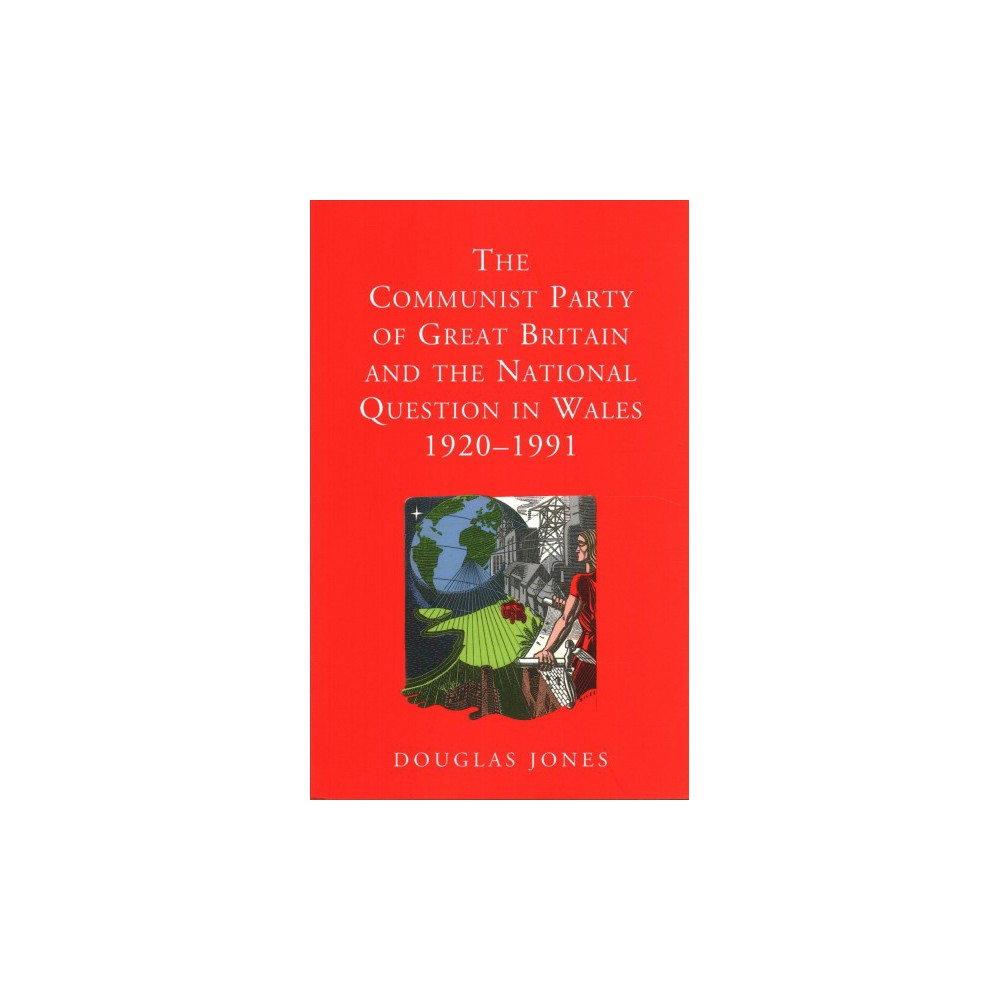 Communist Party of Great Britain and the National Question in Wales 1920-1991 (Paperback) (Douglas