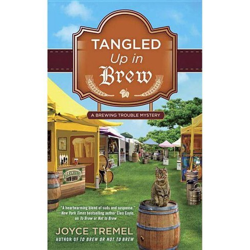 Tangled Up in Brew - (Brewing Trouble Mystery) by  Joyce Tremel (Paperback) - image 1 of 1