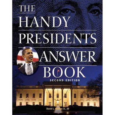 The Handy Presidents Answer Book - (Handy Answer Books) 2 Edition by  David L Hudson (Paperback) - image 1 of 1