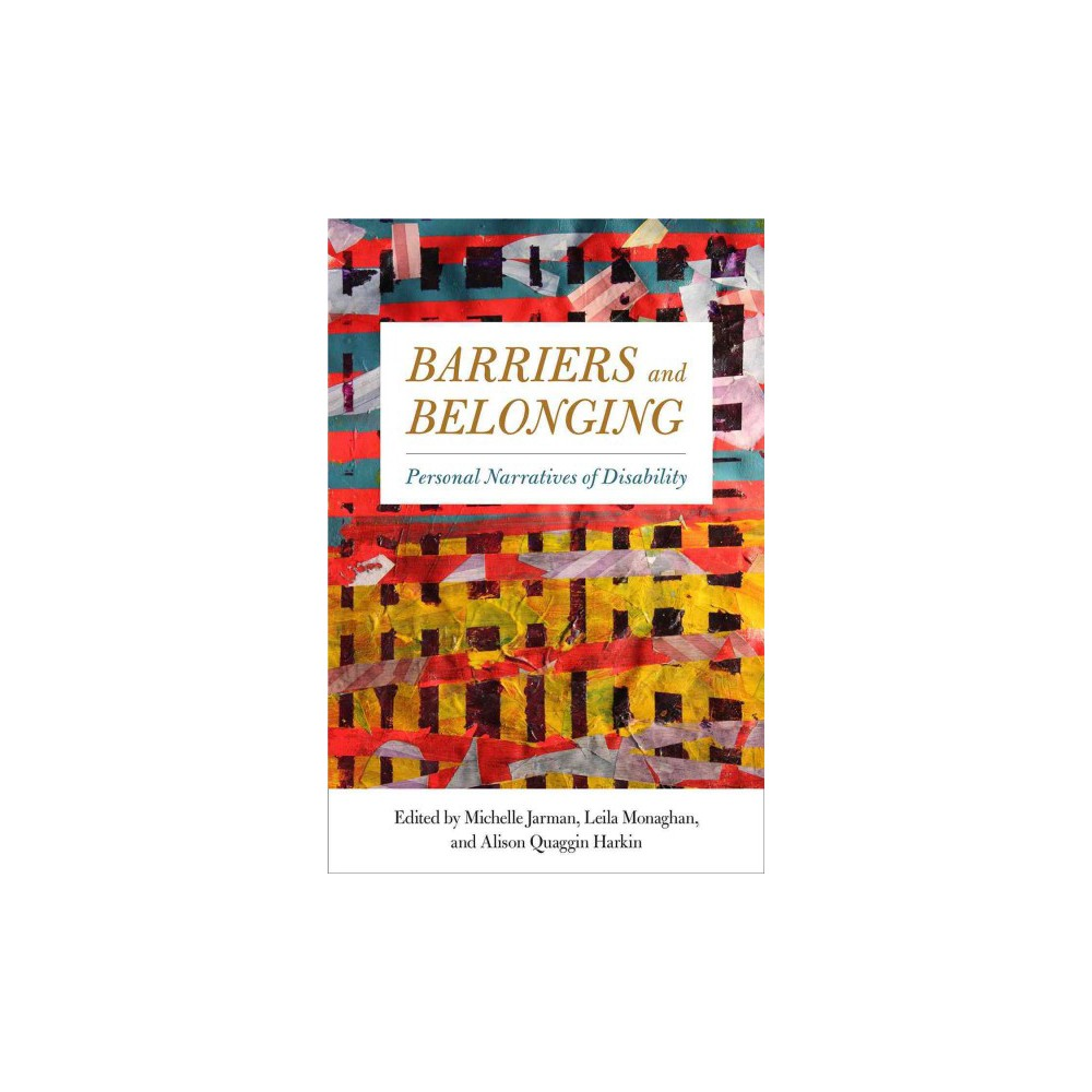 Barriers and Belonging : Personal Narratives of Disability (Reprint) (Paperback)