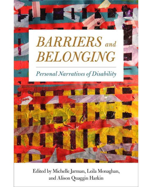 Barriers and Belonging : Personal Narratives of Disability (Reprint) (Paperback) - image 1 of 1