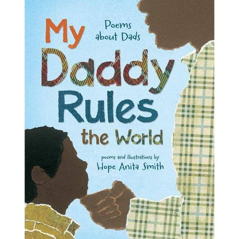 My Daddy Rules the World - by  Hope Anita Smith (Hardcover) - image 1 of 1