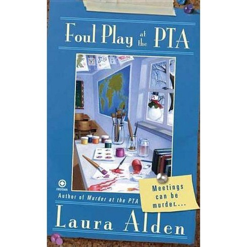 Foul Play at the PTA - (PTA Mystery) by  Laura Alden (Paperback) - image 1 of 1