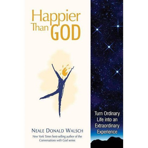 Happier Than God - by  Neale Donald Walsch (Hardcover) - image 1 of 1
