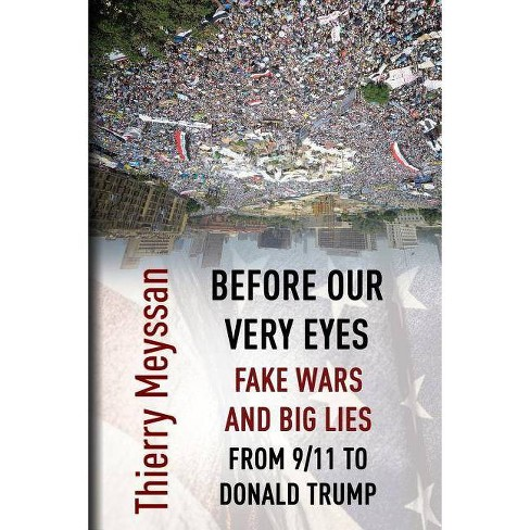 Before Our Very Eyes, Fake Wars and Big Lies - by  Thierry Meyssan (Paperback) - image 1 of 1
