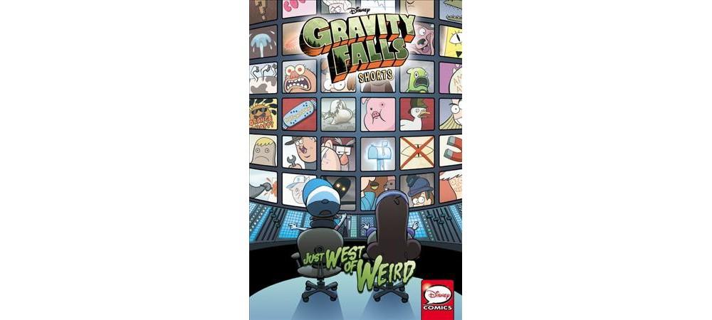 Disney Gravity Falls Shorts : Just West of Weird (Paperback)