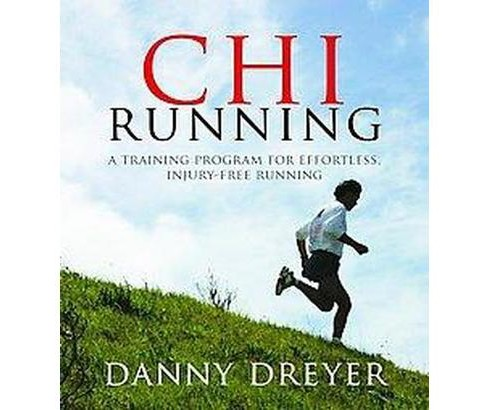 ChiRunning : A Training Program for Effortless, Injury-Free Running (CD/Spoken Word) (Danny Dreyer) - image 1 of 1