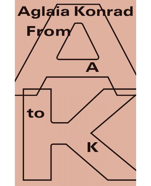 Aglaia Konrad : From A to K (Paperback) (Elke Couchez) - image 1 of 1