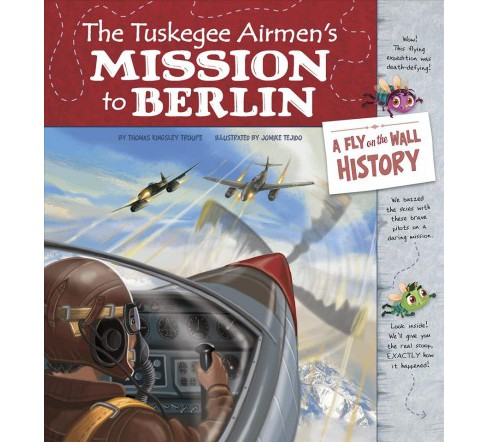 Tuskegee Airmen's Mission to Berlin -  Reprint by Thomas Kingsley Troupe (Paperback) - image 1 of 1