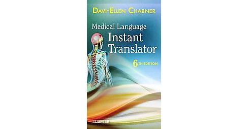 Medical Language Instant Translator (Paperback) (Davi-Ellen Chabner) - image 1 of 1