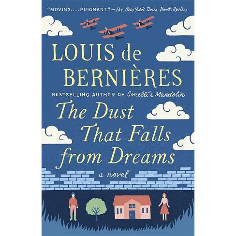 The Dust That Falls from Dreams - (Vintage International) by  Louis De Bernieres (Paperback) - image 1 of 1