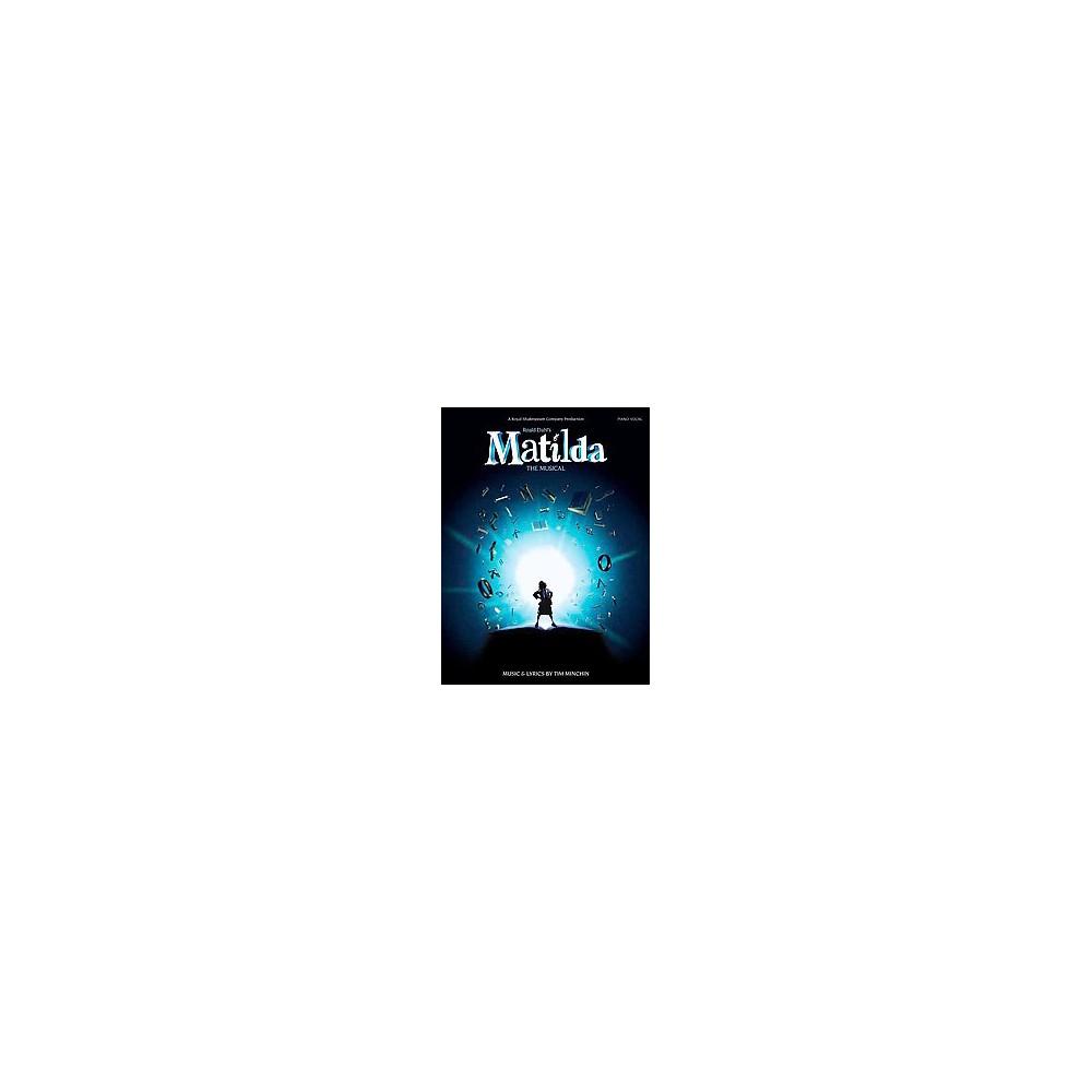 Matilda : The Musical: Piano / Vocal (Paperback) (Roald Dahl's)