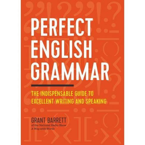Perfect English Grammar - by  Grant Barrett (Paperback) - image 1 of 1