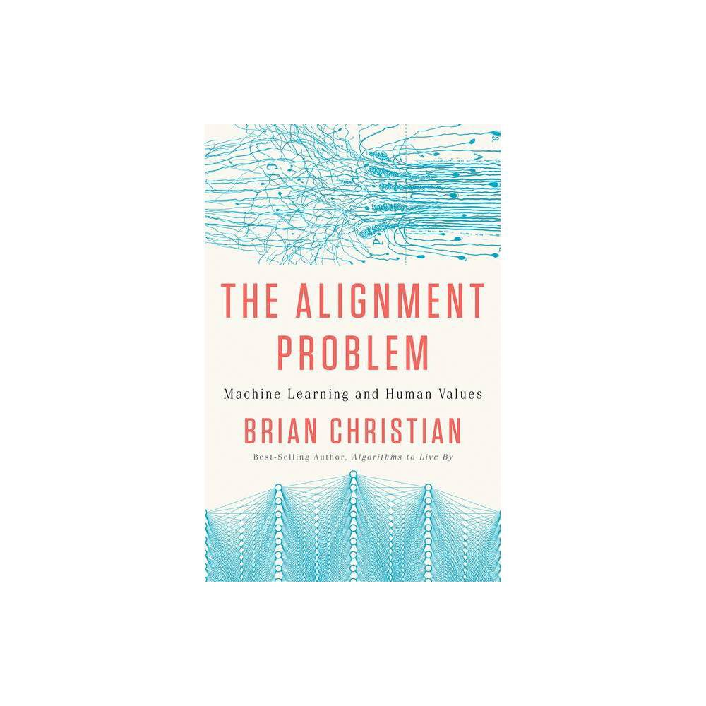 The Alignment Problem By Brian Christian Hardcover