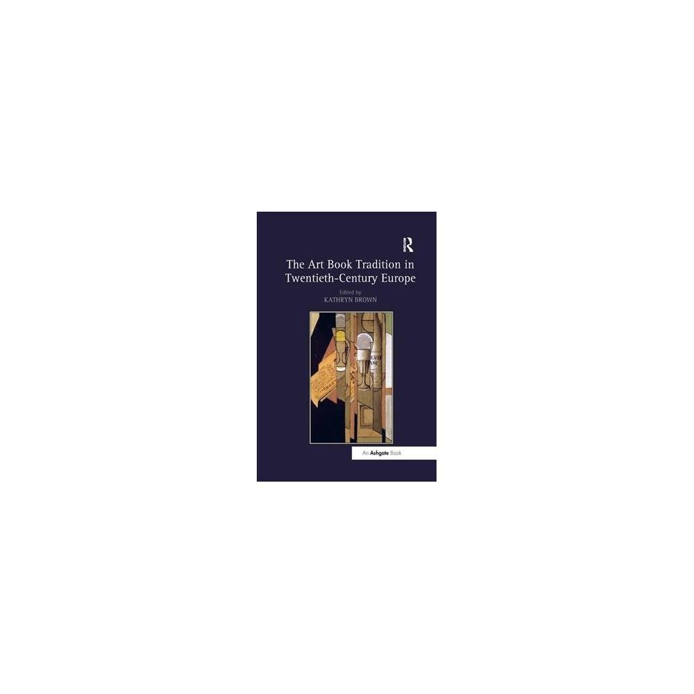 Art Book Tradition in Twentieth-century Europe - (Paperback)