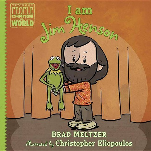 I Am Jim Henson - (Ordinary People Change the World) by  Brad Meltzer (Hardcover) - image 1 of 1