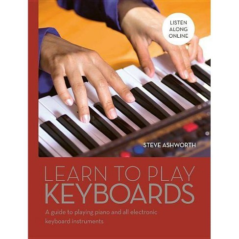 Learn to Play Keyboards - by  Steve Ashworth (Hardcover) - image 1 of 1