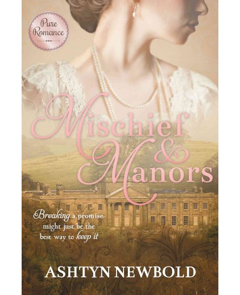 Mischief & Manors (Paperback) (Ashtyn Newbold) - image 1 of 1