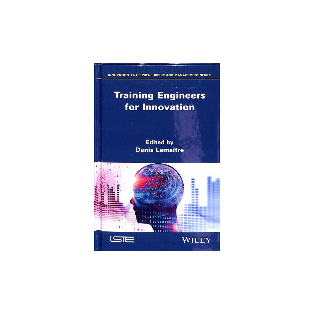 Training Engineers for Innovation - (Hardcover)