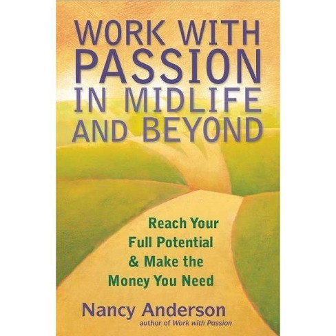 Work with Passion in Midlife and Beyond - by  Nancy Anderson (Paperback) - image 1 of 1
