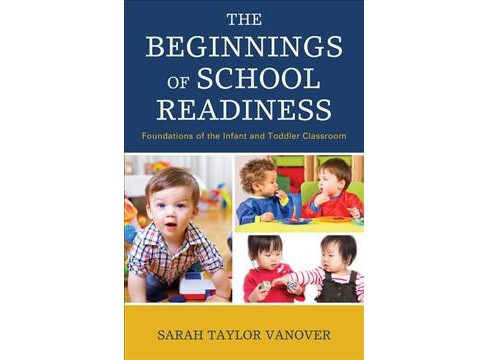 Beginnings of School Readiness : Foundations of the Infant and Toddler Classroom (Paperback) (Sarah - image 1 of 1