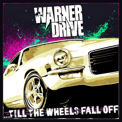 Warner Drive - Till The Wheels Fall Off (CD) - image 1 of 1