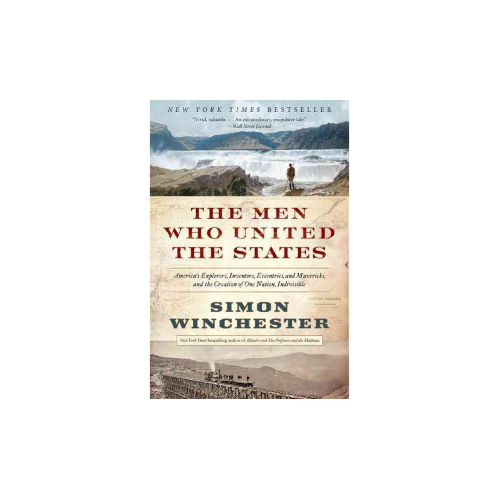 The Men Who United the States (Reprint) (Paperback)