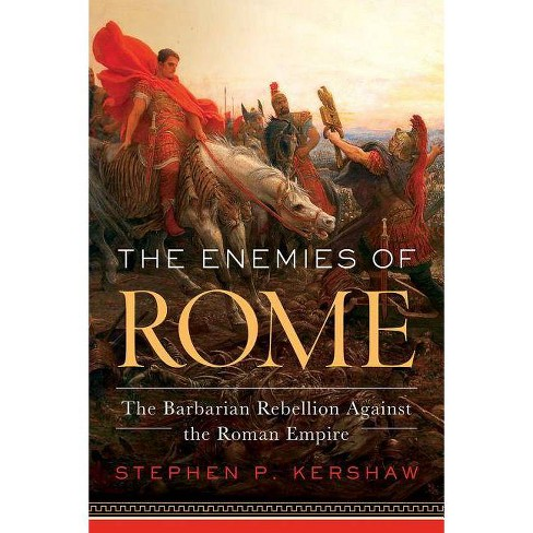 The Enemies of Rome - by  Stephen Kershaw (Hardcover) - image 1 of 1