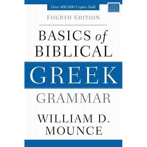 Basics of Biblical Greek Grammar - (Zondervan Language Basics) 4 Edition by  William D Mounce - image 1 of 1