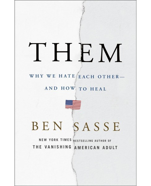 Them : Why We Hate Each Other-And How to Heal -  by Ben Sasse (Hardcover) - image 1 of 1