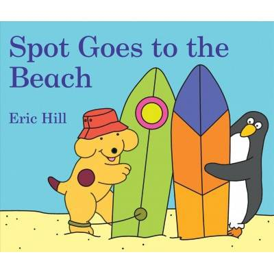 Spot Goes to the Beach - by Eric Hill (Board Book)